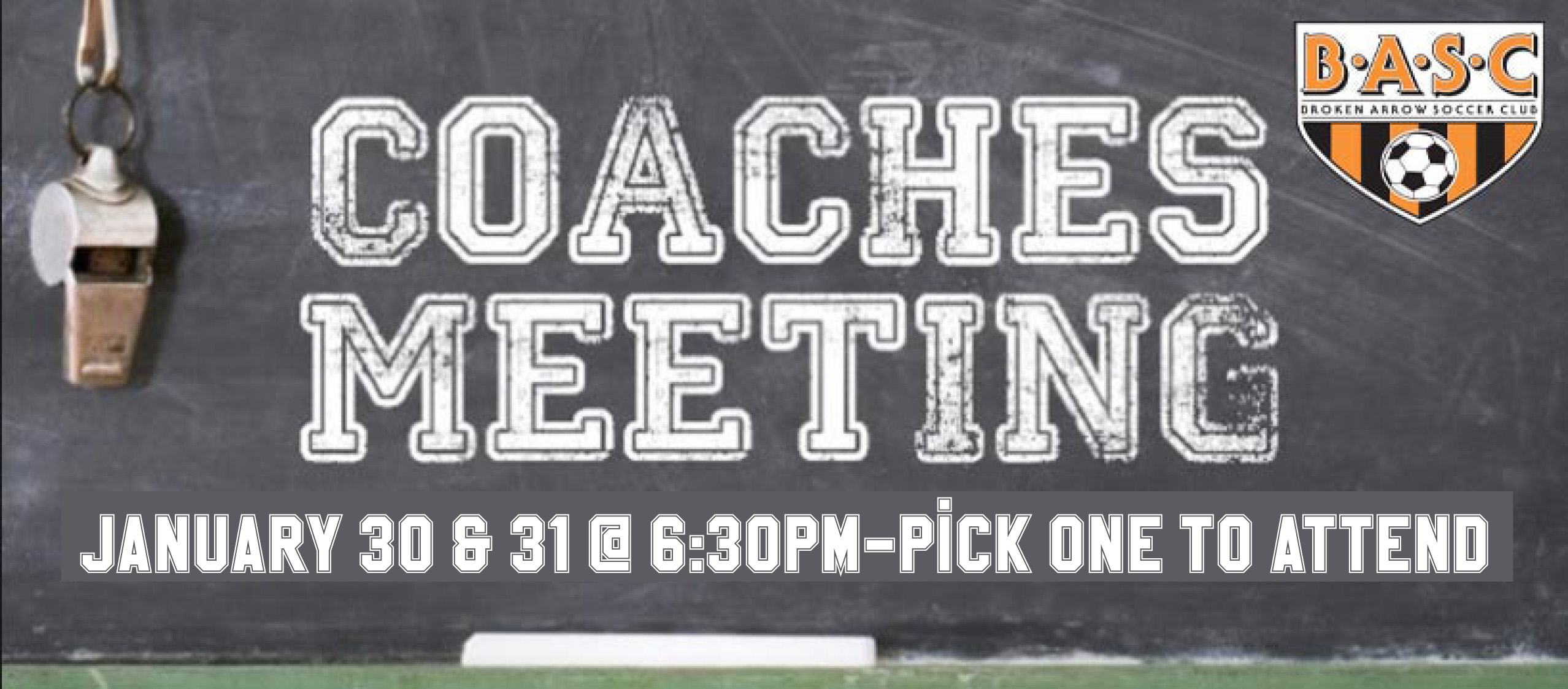 Mandatory Coach Meeting January 30th or 31st @ 6:30PM
